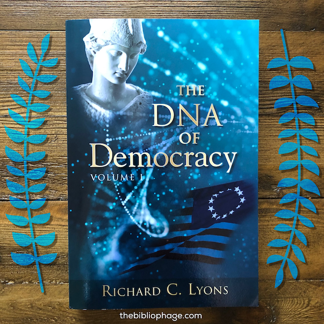 The DNA of Democracy by Richard C. Lyons