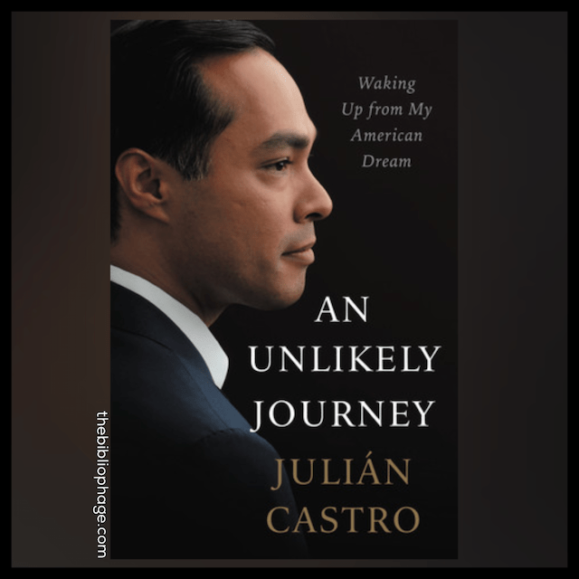 Julian Castro : An Unlikely Journey