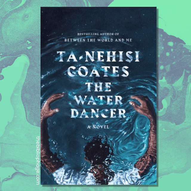 Book Review: The Water Dancer by Ta-Nehisi Coates
