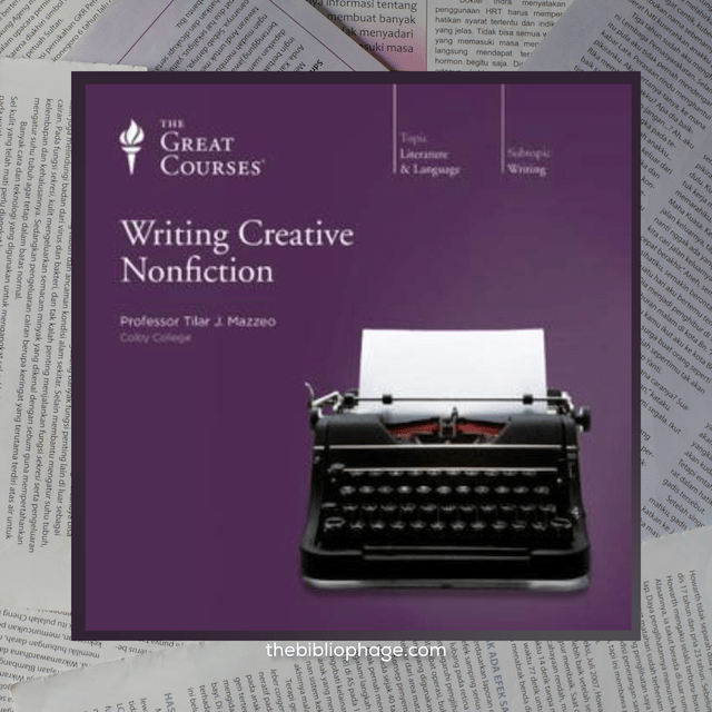 Book Review: Writing Creative Nonfiction by Tilar J.J. Mazzeo (The Great Courses)