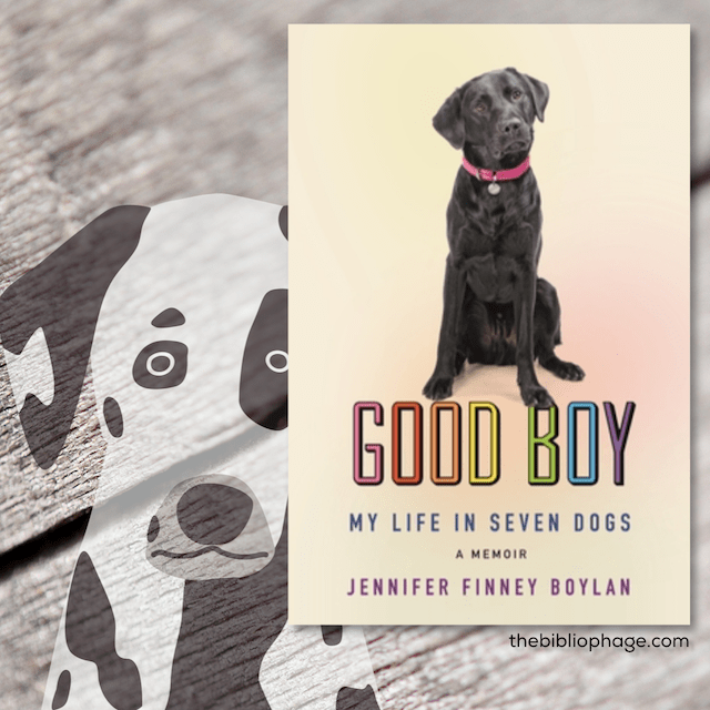 Jennifer Finney Boylan: Good Boy: My Life in Seven Dogs