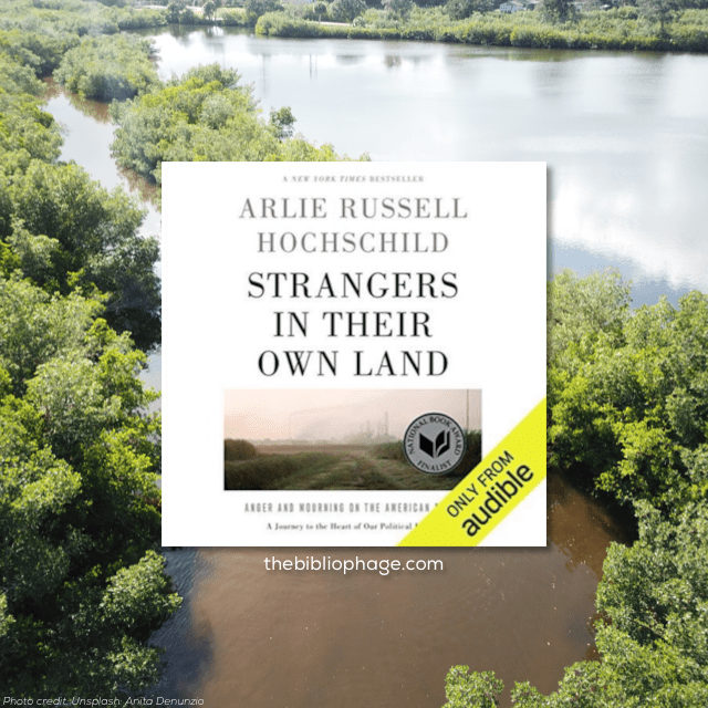 Arlie Russell Hochschild: Strangers in Their Own Land