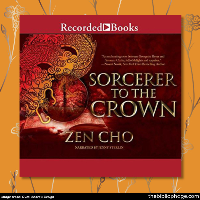 Zen Cho: Sorcerer to the Crown