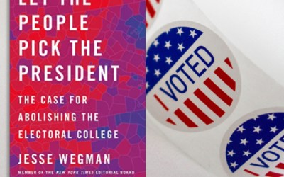 Jesse Wegman: Electoral College Explained in Let the People Pick the President (Book Review)