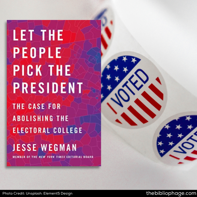 Jesse Wegman: Let the People Pick the President