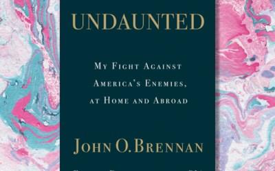 John O. Brennan, Former CIA Director on His Life: Undaunted (Book Review)
