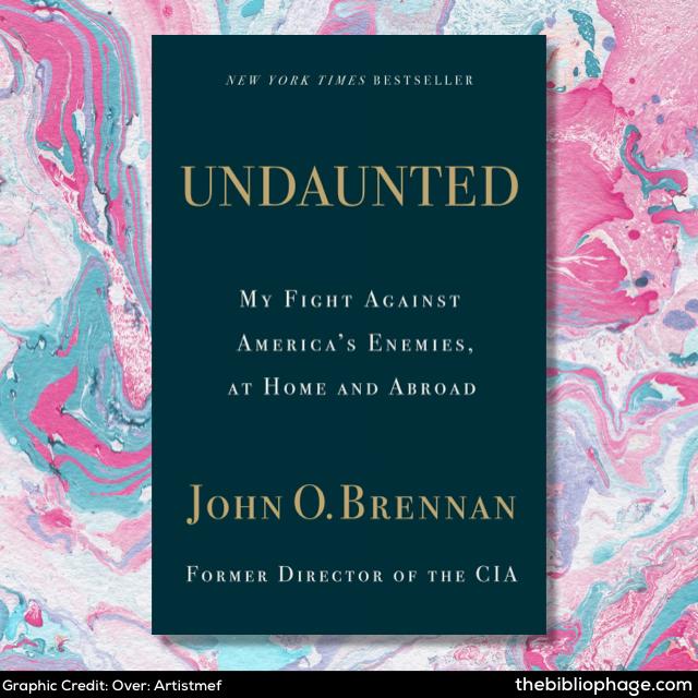 John O. Brennan: Undaunted