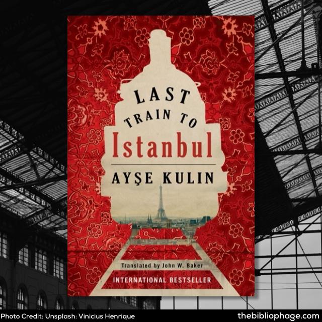 Ayse Kulin: Last Train to Istanbul
