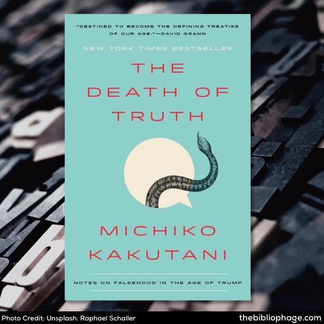 Michiko Kakutani: The Death of Truth
