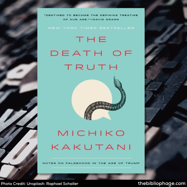 Michiko Kakutani: The Death of Truth