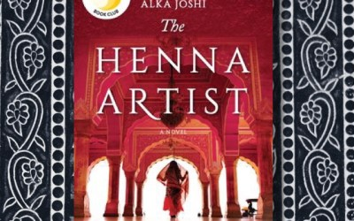 Alka Joshi — The Henna Artist: A Businesswoman in 1950s Jaipur, India (Book Review)