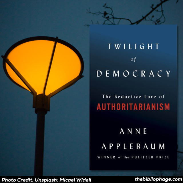 Anne Applebaum: Twilight of Democracy