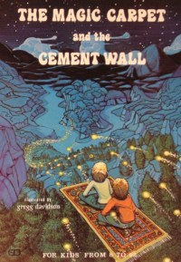 THE MAGIC CARPET AND THE CEMENT WALL