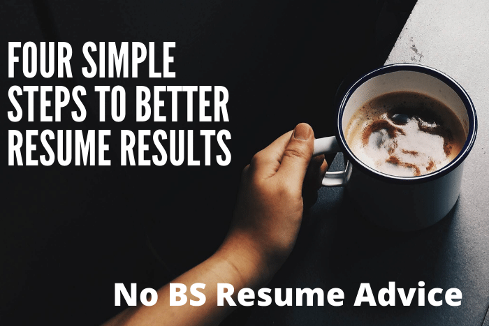 Four Simple Steps to Better Resume Results