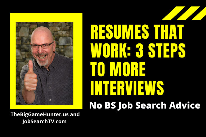 Resumes That Work: 3 Steps to More Interviews