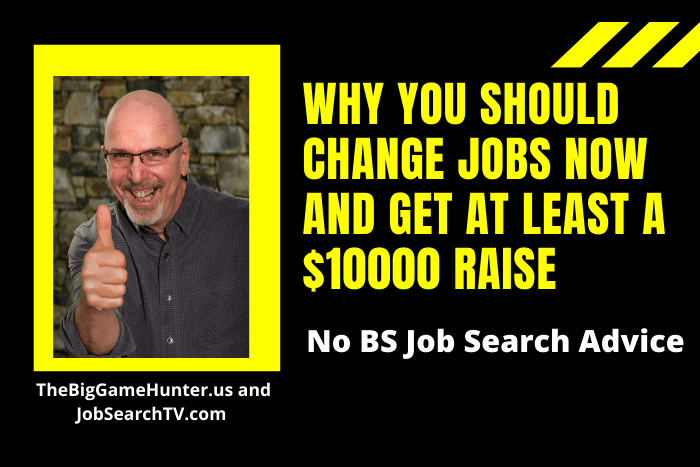 Why You Should Change Jobs NOW and Get at Least a $10000 Raise