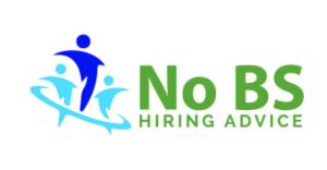 No BS Hiring Advice