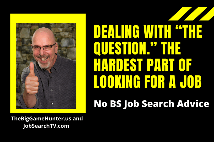 """Dealing with """"The Question."""" The Hardest Part of Looking for a Job"""