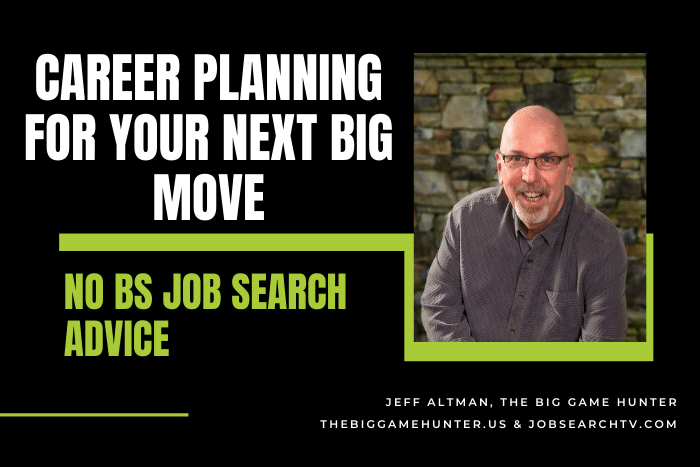 Career Planning for Your Next Big Move