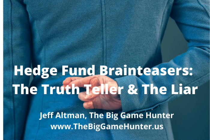 Hedge Fund Brainteasers The Truth Teller & The Liar
