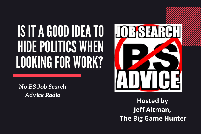 Is It a Good Idea to Hide Politics When Looking for Work?