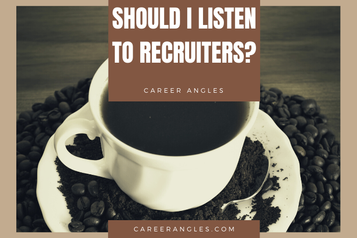 Should I Listen to Recruiters?