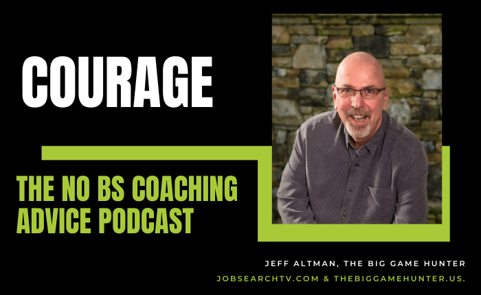 Courage | The No BS Coaching Advice Podcast