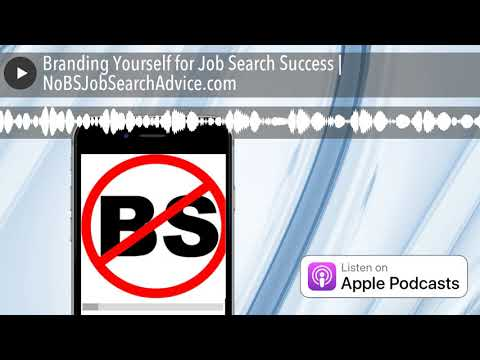 Branding Yourself for Job Search Success | NoBSJobSearchAdvice.com