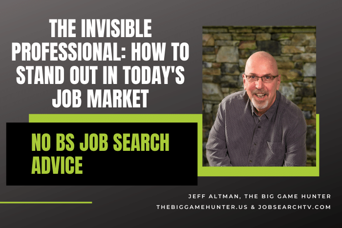The Invisible Professional: How To Stand Out In Today's Job Market