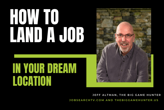 How to Land a Job in Your Dream Location
