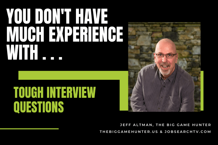 You don't have much experience with . . .