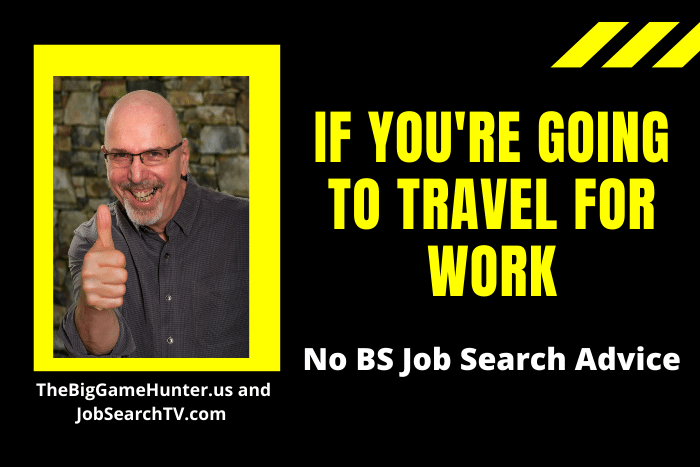 If You're Going to Travel for Work
