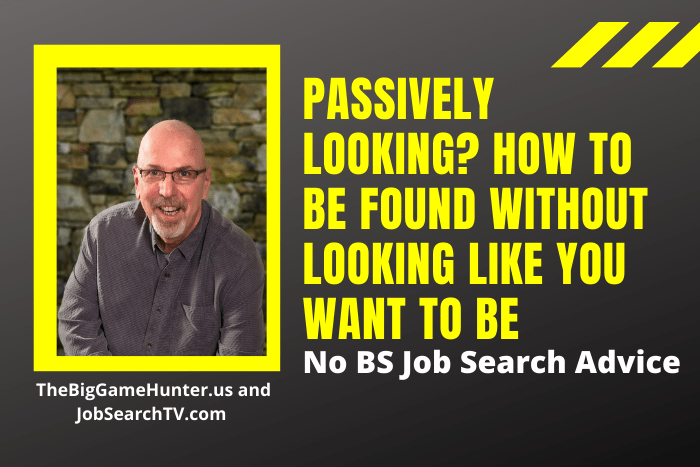 Passively Looking? How to Be Found Without Looking Like You Want to Be