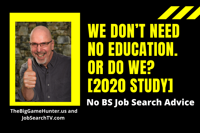 We Don't Need No Education. Or Do We? [2020 Study]