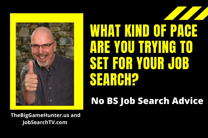 What Kind of Pace Are You Trying to Set For Your Job Search?