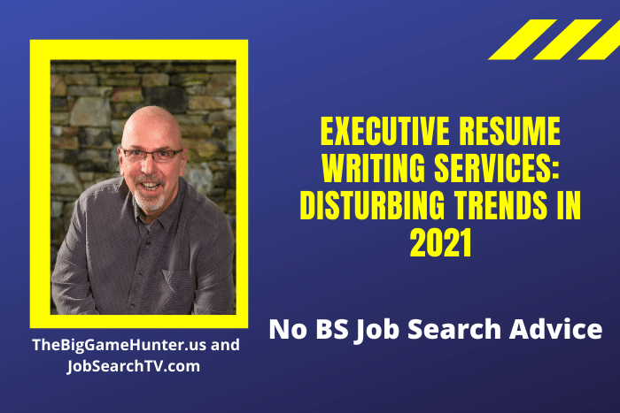 Executive Resume Writing Services: Disturbing Trends in 2021