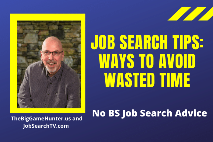 Job Search Tips: Ways to Avoid Wasted Time