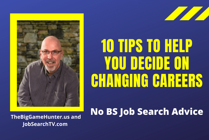 10 Tips To Help You Decide On Changing Careers