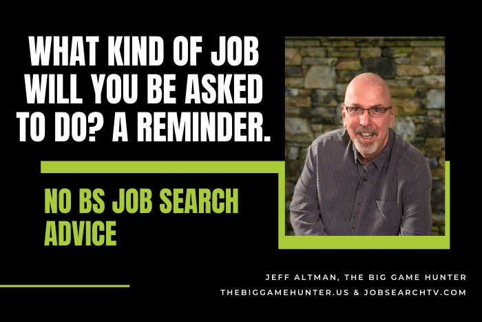 What Kind of Job Will You Be Asked to Do? A Reminder.