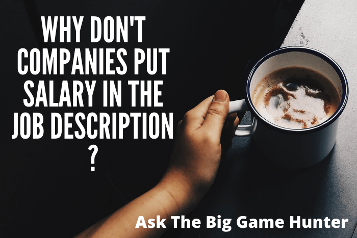 Why Don't Companies Put Salary in the Job Description?