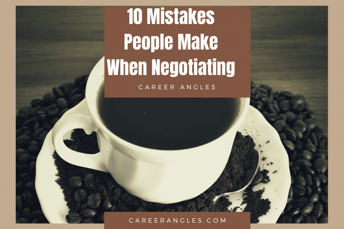 10 Mistakes People Make When Negotiating