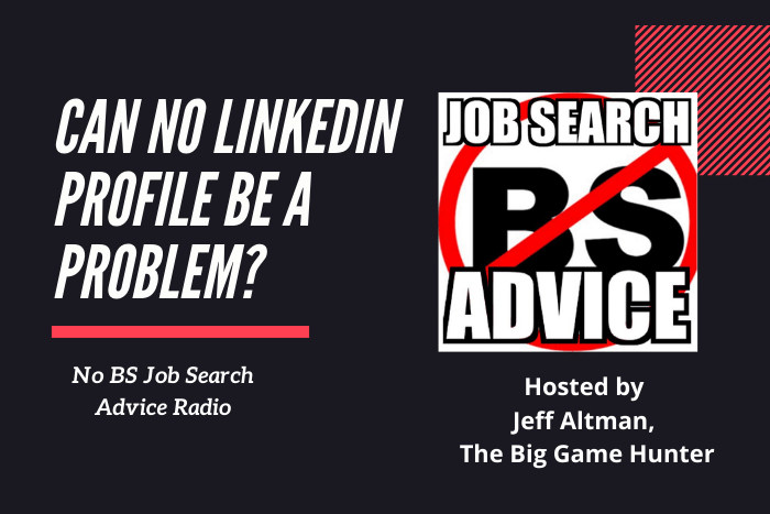 Can No LinkedIn Profile Be a Problem?
