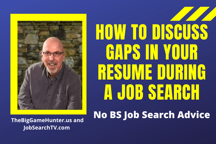 How to Discuss Gaps in Your Resume During a Job Search