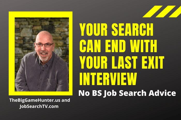 Your Search Can End With Your Last Exit Interview