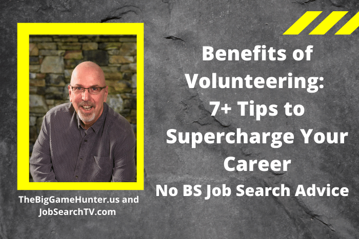 Benefits of Volunteering: 7+ Tips to Supercharge Your Career