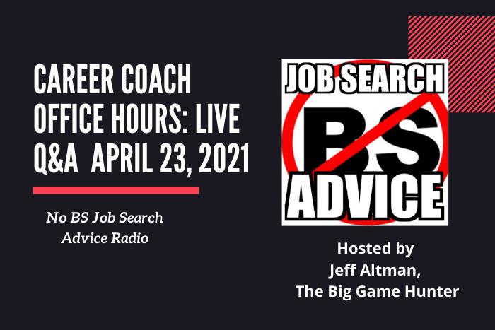 Career Coach Office Hours: I Live Q&A | April 23, 2021