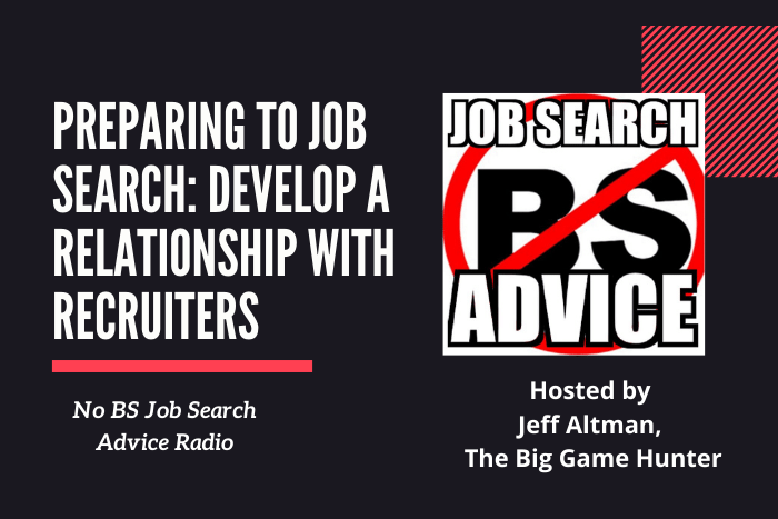 Preparing to Job Search: Develop a Relationship with Recruiters