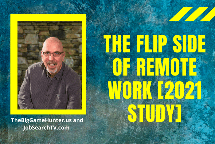 The Flip Side of Remote Work [2021 Study]