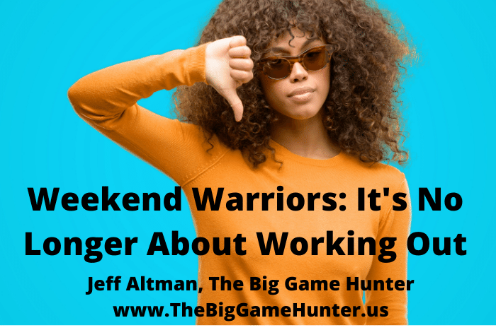 Weekend Warriors: It's No Longer About Working Out