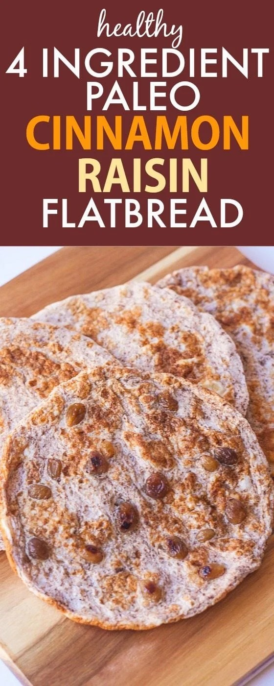 Healthy 4 Ingredient Paleo Cinnamon Raisin Flatbread- Ready in minutes and low calorie and low carb which is perfect to load up with fillings! {gluten free, grain free, paleo recipe}- thebigmansworld.com